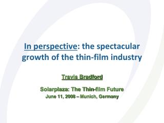 In perspective : the spectacular growth of the thin-film industry