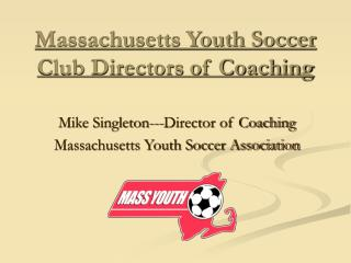 Massachusetts Youth Soccer Club Directors of Coaching