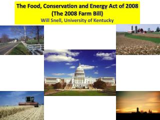 The Food, Conservation and Energy Act of 2008 (The 2008 Farm Bill)