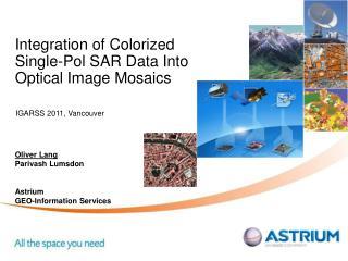 Integration of Colorized Single-Pol SAR Data Into Optical Image Mosaics