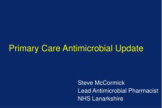 Primary Care Antimicrobial Update