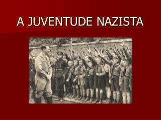 A JUVENTUDE NAZISTA
