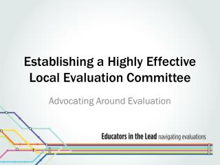 Establishing a Highly Effective Local Evaluation Committee