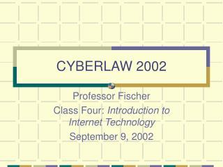 CYBERLAW 2002