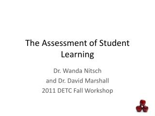 The Assessment of Student Learning