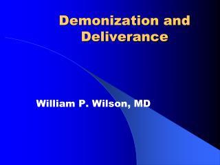 Demonization and Deliverance