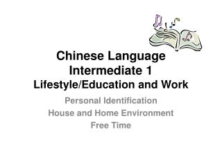 Chinese Language Intermediate 1 Lifestyle/Education and Work