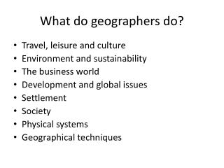 What do geographers do?