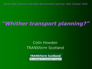 """Whither transport planning?"""