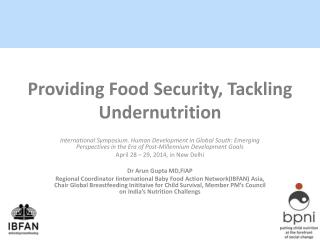 Providing Food Security, Tackling Undernutrition