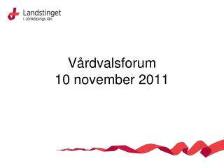 Vårdvalsforum 10 november 2011