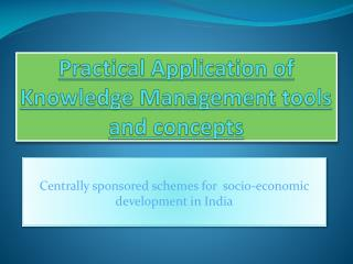 Practical Application  of Knowledge Management  tools and concepts