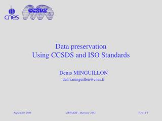 Data preservation Using CCSDS and ISO Standards