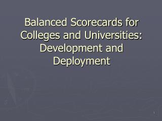 Balanced Scorecards for Colleges and Universities: Development and Deployment