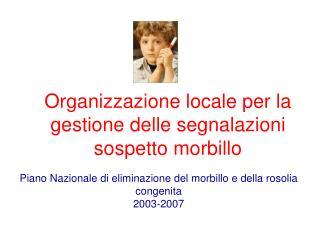 Organizzazione locale per la gestione delle segnalazioni sospetto morbillo