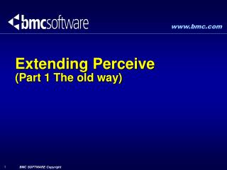 Extending Perceive          (Part 1 The old way)