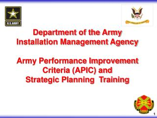Department of the Army  Installation Management Agency Army Performance Improvement  Criteria (APIC) and  Strategic Plan