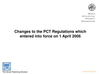 Changes to the PCT Regulations which entered into force on 1 April 2006