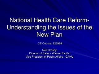 National Health Care Reform- Understanding the Issues of the New Plan