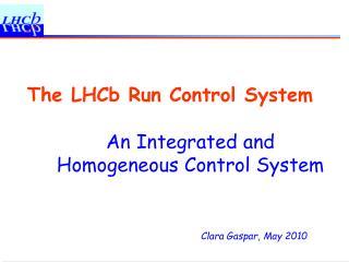 The LHCb Run Control System