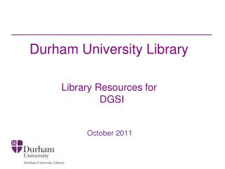 Durham University Library Library  Resources  for DGSI