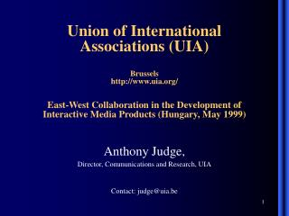 Anthony Judge,  Director, Communications and Research, UIA Contact: judge@uia.be