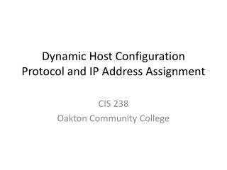 Dynamic Host Configuration Protocol and IP Address Assignment