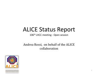 ALICE  S tatus Report 106 th  LHCC meeting - Open session