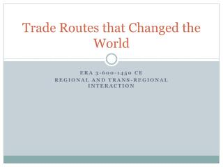 Trade Routes that Changed the World