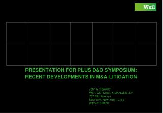 PRESENTATION FOR PLUS D&O SYMPOSIUM:  RECENT DEVELOPMENTS IN M&A LITIGATION