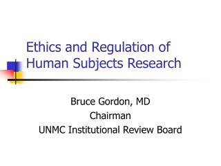 Ethics and Regulation of Human Subjects Research