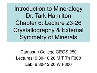 Camosun College GEOS 250 Lectures: 9:30-10:20 M T Th F300 Lab: 9:30-12:20 W F300