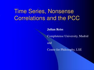 Time Series, Nonsense Correlations and the PCC
