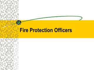 Fire Protection Officers