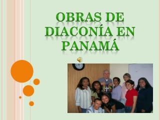 OBRAS DE DIACONÍA EN PANAMÁ