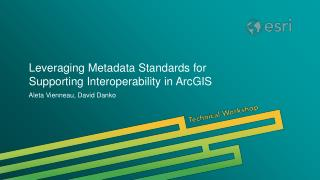 Leveraging Metadata Standards for Supporting Interoperability in ArcGIS