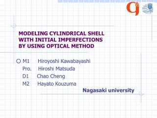 MODELING CYLINDRICAL SHELL  WITH INITIAL IMPERFECTIONS  BY USING OPTICAL METHOD