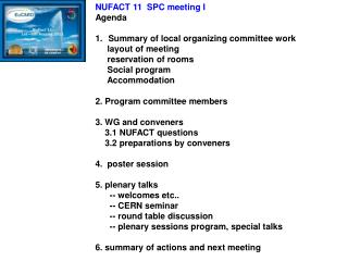 NUFACT 11 SPC meeting I Agenda  Summary of local organizing committee work       layout of meeting