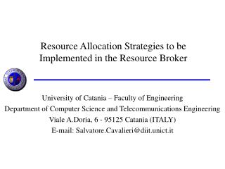 Resource Allocation Strategies to be Implemented in the Resource Broker