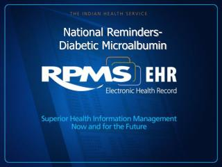 National Reminders- Diabetic Microalbumin