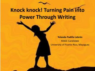 Knock  knock !  Turning Pain into Power Through Writing