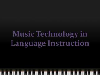 Music Technology in Language Instruction