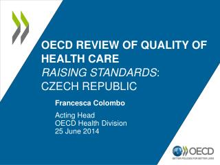 OECD REVIEW OF QUALITY OF HEALTH CARE RAISING STANDARDS :  CZECH REPUBLIC