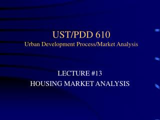 UST/PDD 610 Urban Development Process/Market Analysis