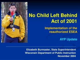 No Child Left Behind Act of 2001 Implementation of the reauthorized ESEA  AYP Update