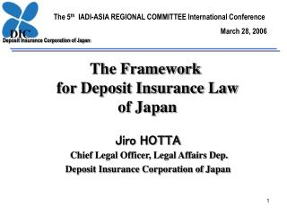 The Framework   for Deposit Insurance Law    of Japan
