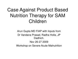 Case Against Product Based Nutrition Therapy for SAM Children