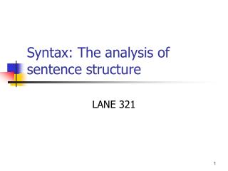 Syntax: The analysis of sentence structure