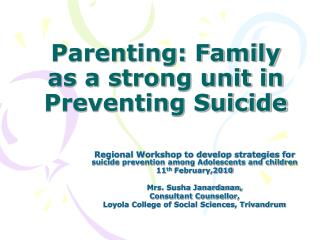 Parenting: Family as a strong unit in Preventing Suicide
