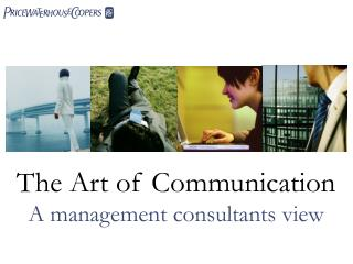 The Art of Communication A management consultants view